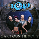 Aqua-Cartoon heroes