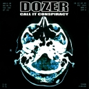 Dozer-Call it a conspiracy